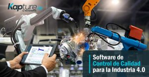 KAPTURE Software para la Gestión de la Calidad en la Industria 4.0